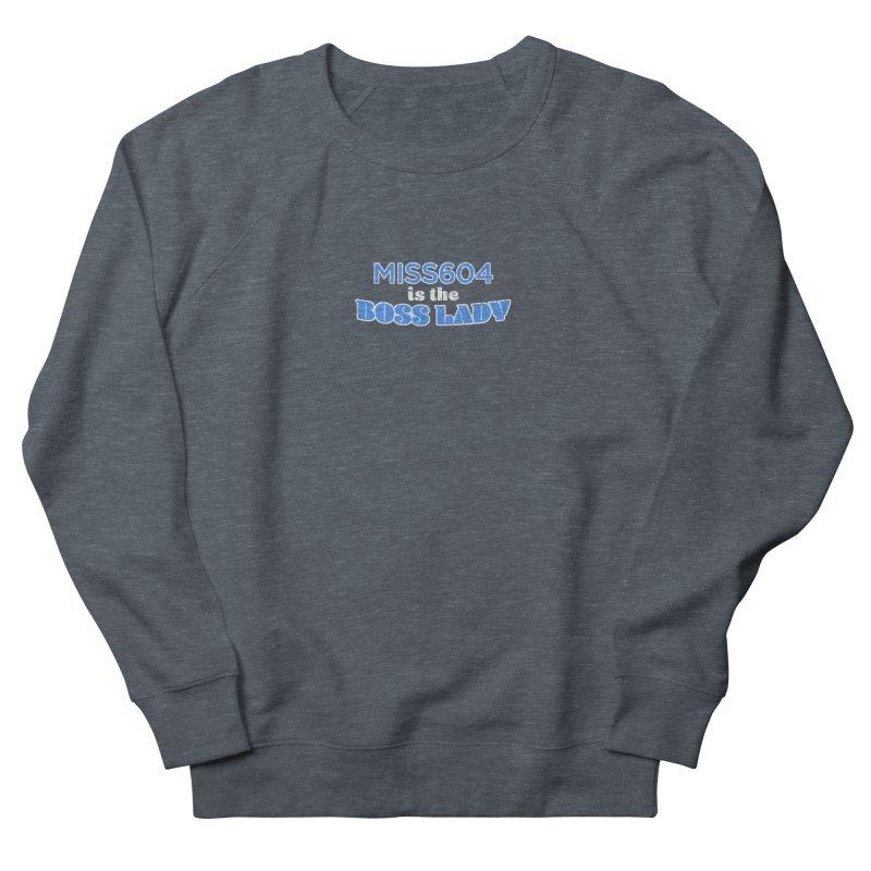 MISS604 is the Boss Lady Women's Sweatshirt by Cliff Blank + DOGMA Portraits