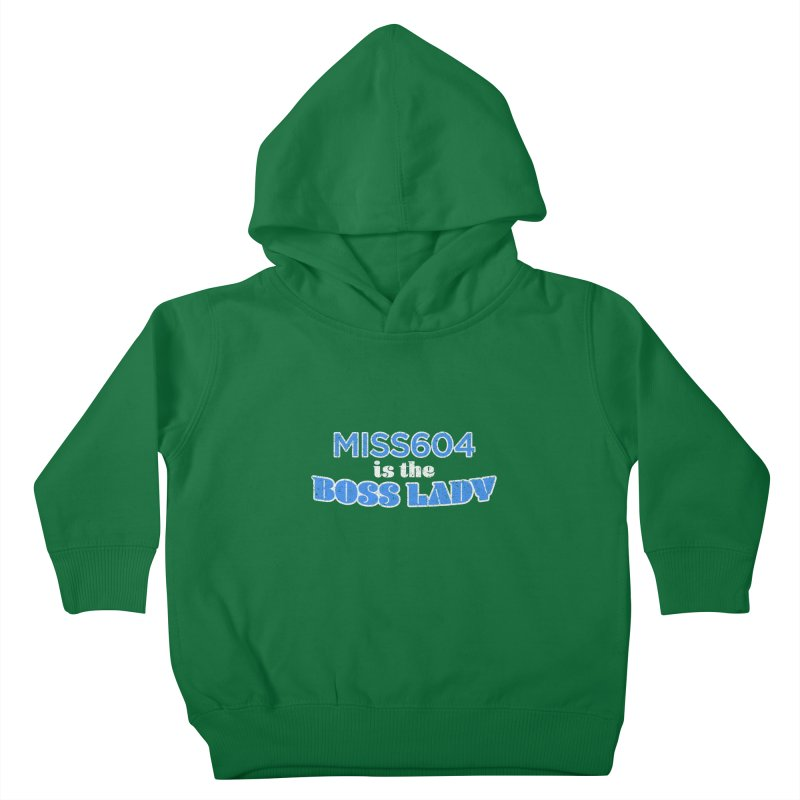 MISS604 is the Boss Lady Kids Toddler Pullover Hoody by Cliff Blank + DOGMA Portraits
