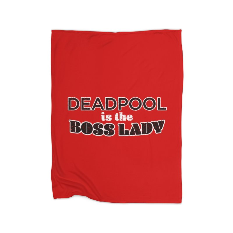 DEADPOOL is the Boss Lady Home Blanket by Cliff Blank + DOGMA Portraits