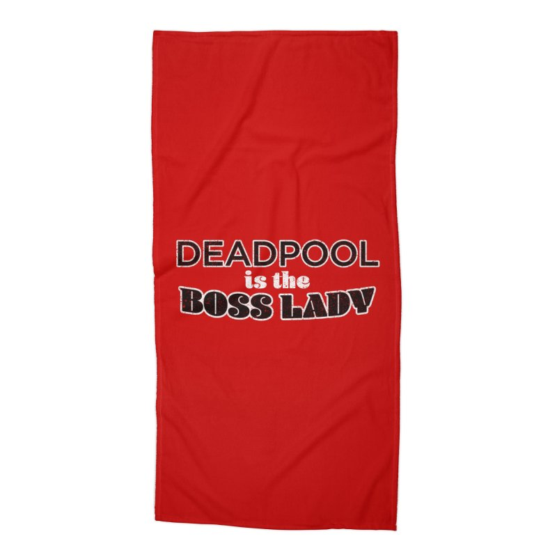 DEADPOOL is the Boss Lady Accessories Beach Towel by Cliff Blank + DOGMA Portraits