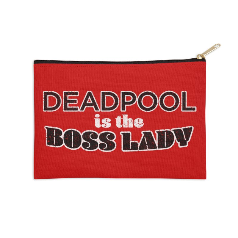 DEADPOOL is the Boss Lady Accessories Zip Pouch by Cliff Blank + DOGMA Portraits