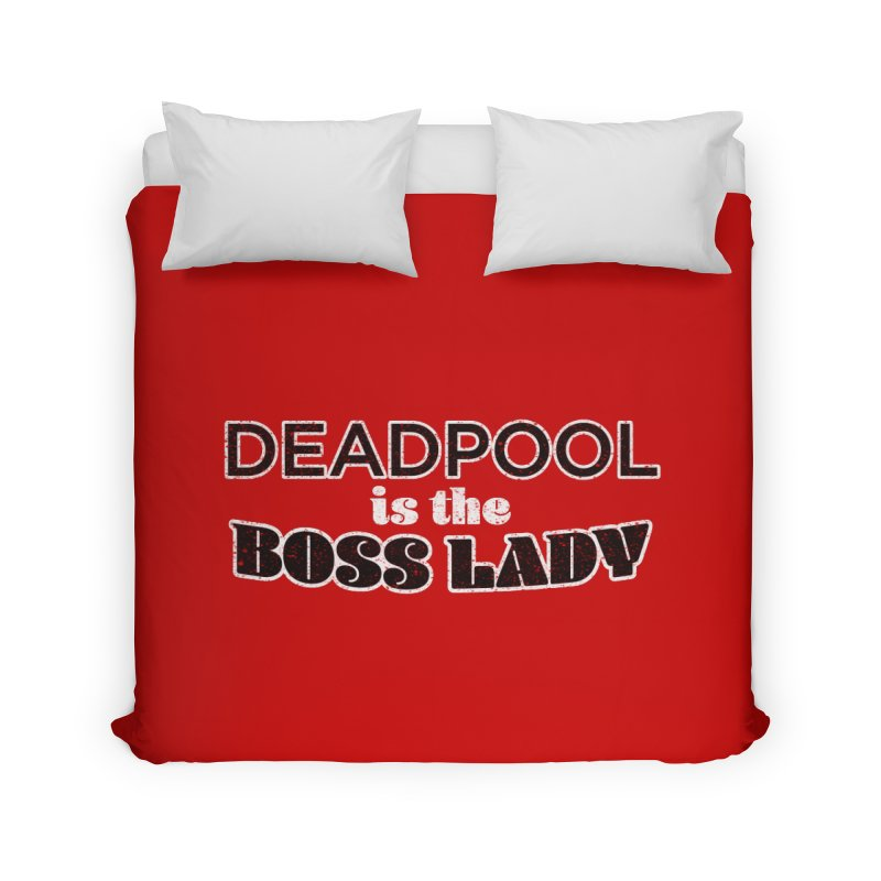 DEADPOOL is the Boss Lady Home Duvet by Cliff Blank + DOGMA Portraits