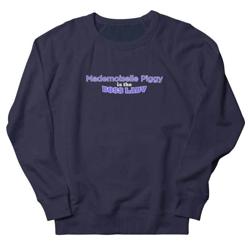 Mademoiselle Piggy is the Boss Lady Men's French Terry Sweatshirt by Cliff Blank + DOGMA Portraits