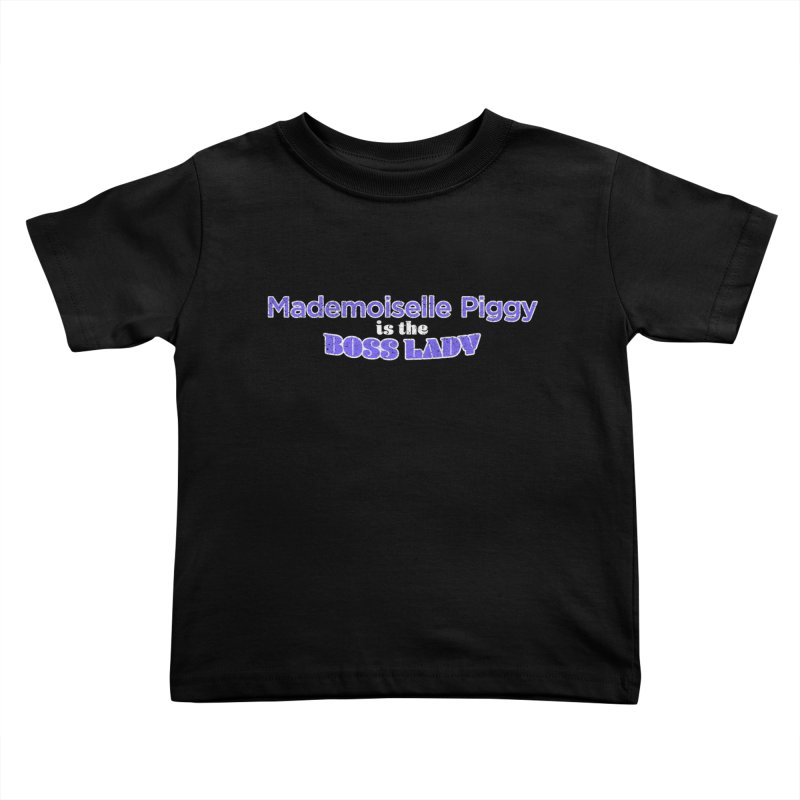 Mademoiselle Piggy is the Boss Lady Kids Toddler T-Shirt by Cliff Blank + DOGMA Portraits