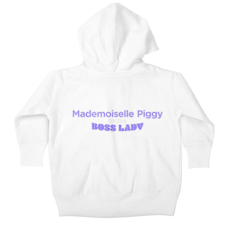 Mademoiselle Piggy is the Boss Lady Kids Baby Zip-Up Hoody by Cliff Blank + DOGMA Portraits