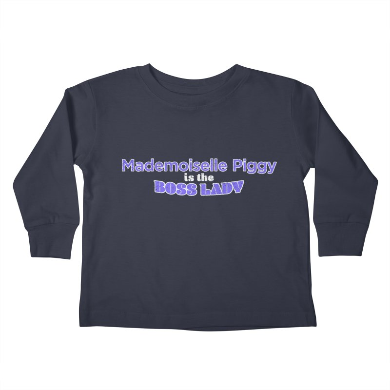 Mademoiselle Piggy is the Boss Lady Kids Toddler Longsleeve T-Shirt by Cliff Blank + DOGMA Portraits