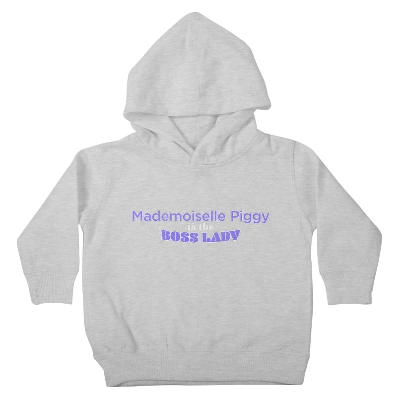 Mademoiselle Piggy is the Boss Lady Kids Toddler Pullover Hoody by Cliff Blank + DOGMA Portraits