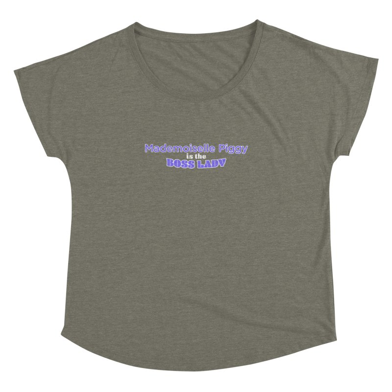 Mademoiselle Piggy is the Boss Lady Women's Dolman Scoop Neck by Cliff Blank + DOGMA Portraits