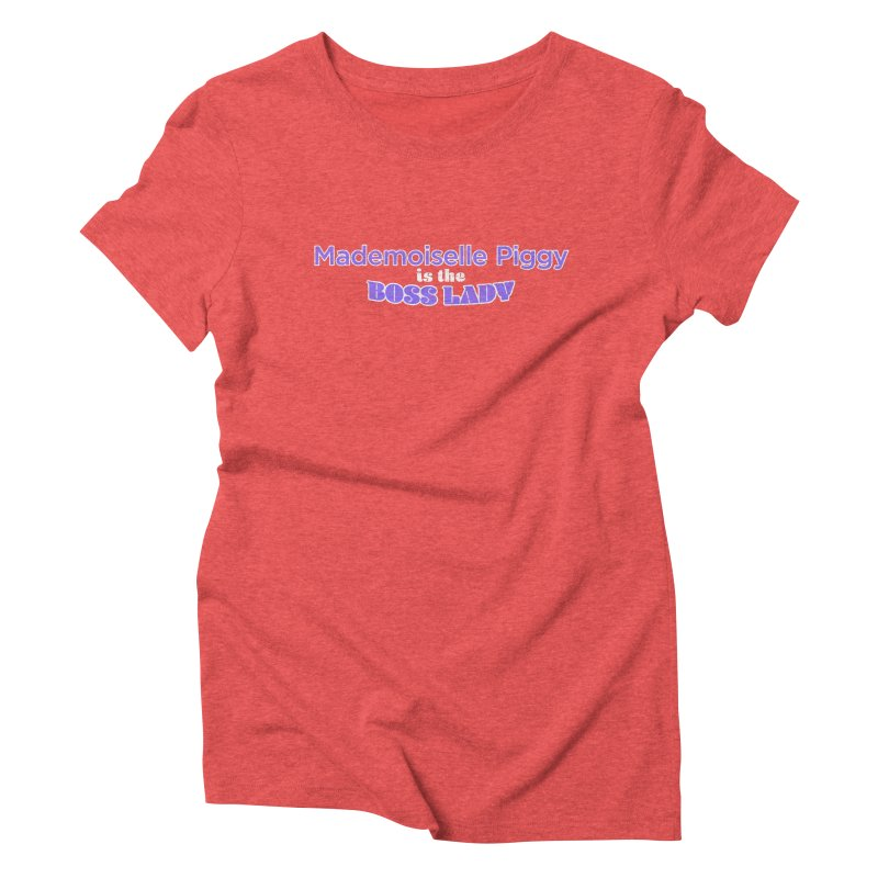 Mademoiselle Piggy is the Boss Lady Women's Triblend T-shirt by Cliff Blank + DOGMA Portraits