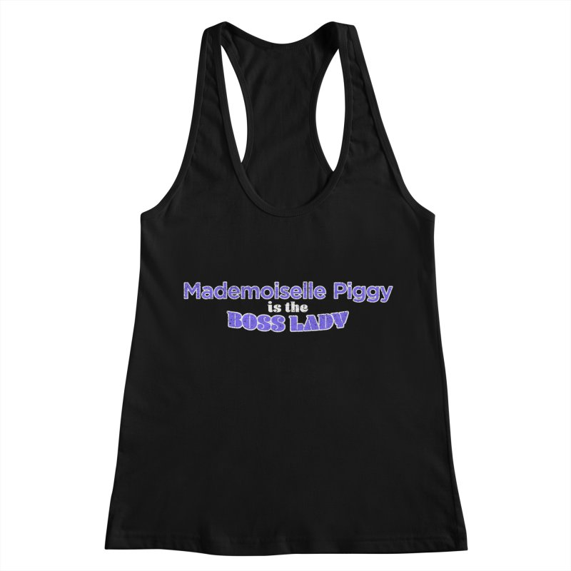 Mademoiselle Piggy is the Boss Lady Women's Racerback Tank by Cliff Blank + DOGMA Portraits