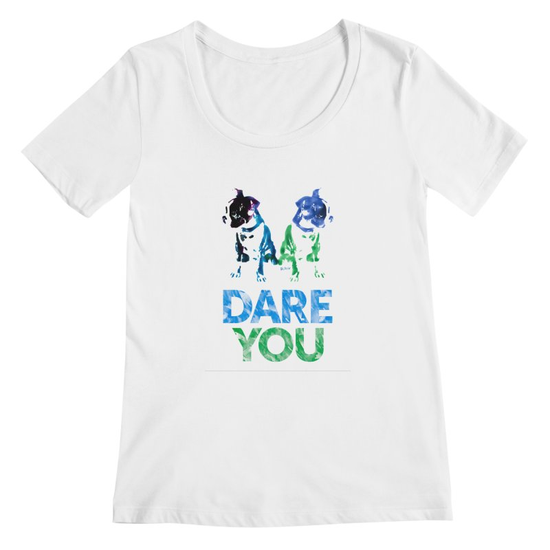 Double Dog Dare You Women's Scoopneck by Cliff Blank + DOGMA Portraits