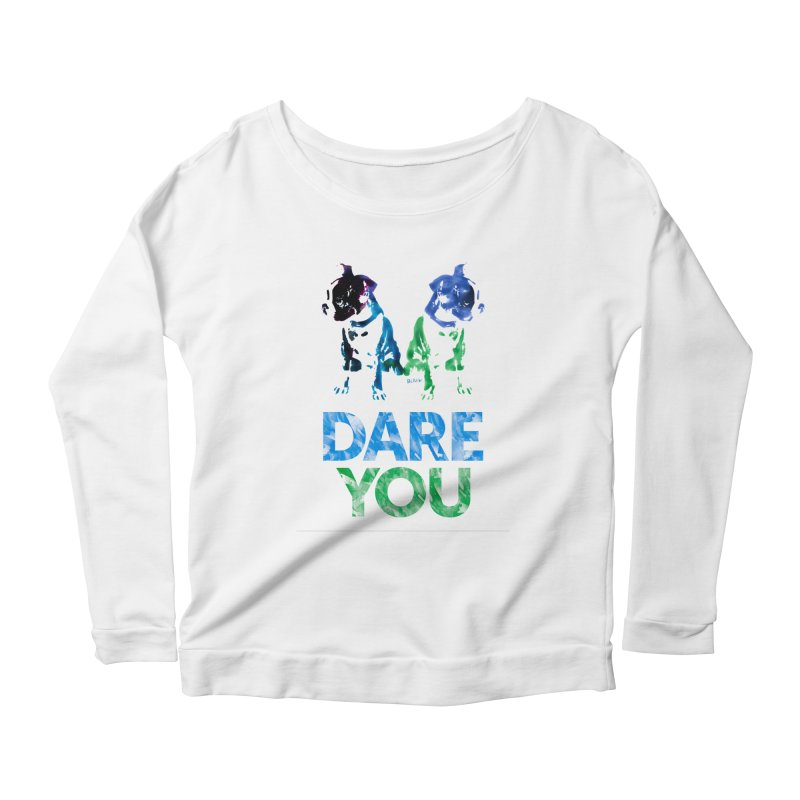 Double Dog Dare You Women's Longsleeve Scoopneck  by Cliff Blank + DOGMA Portraits