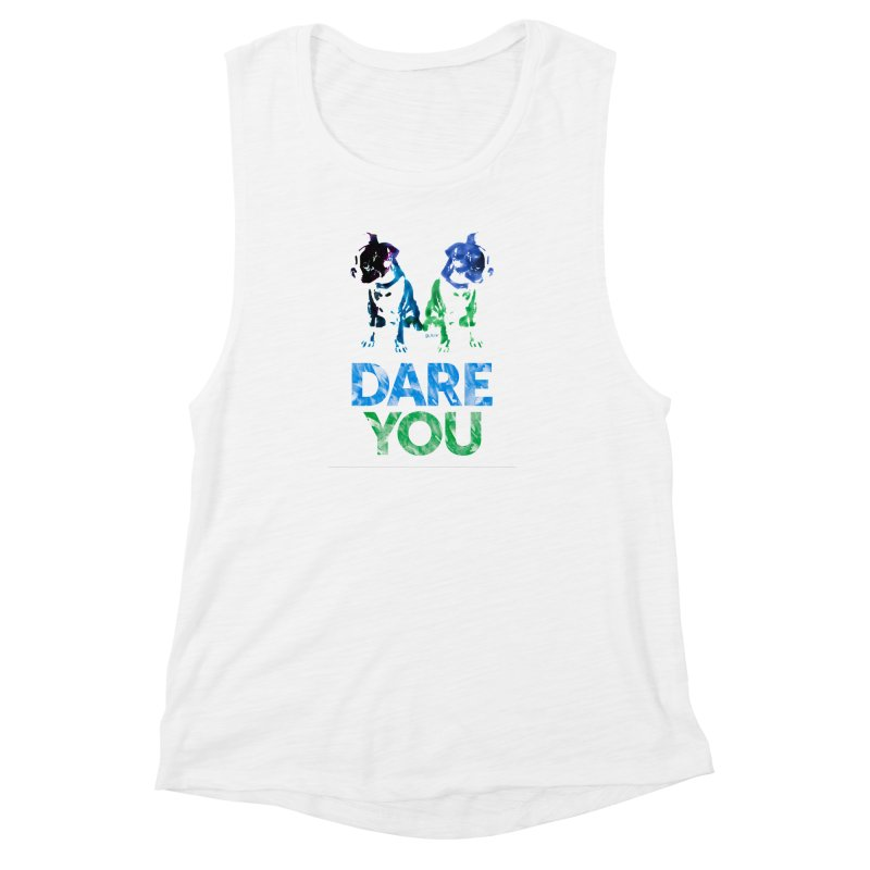 Double Dog Dare You Women's Muscle Tank by Cliff Blank + DOGMA Portraits