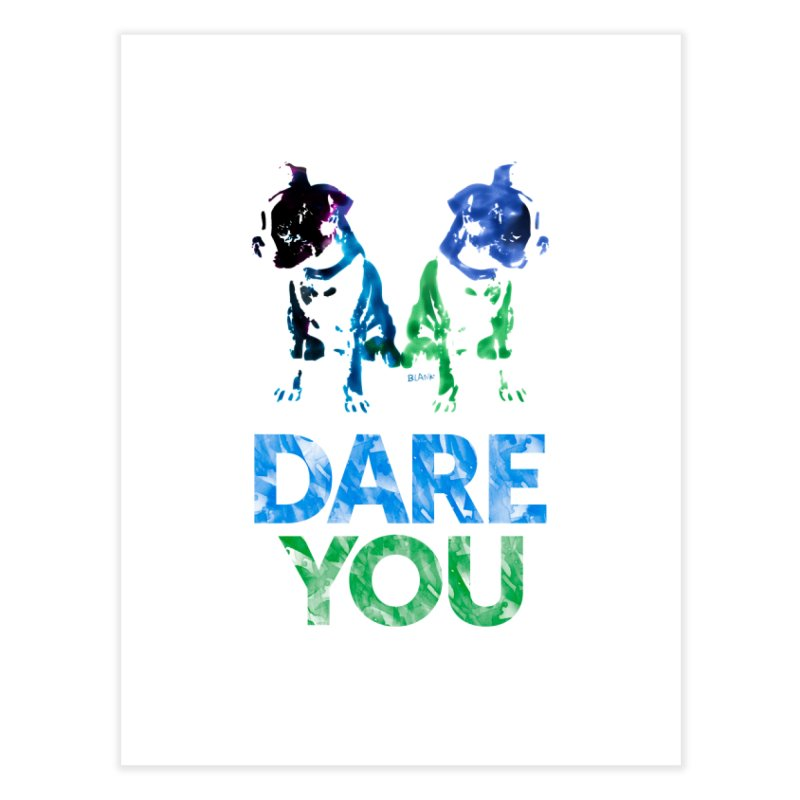 Double Dog Dare You Home Fine Art Print by Cliff Blank + DOGMA Portraits