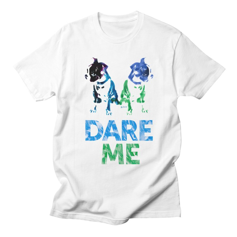 Double Dog Dare Me Women's Regular Unisex T-Shirt by Cliff Blank + DOGMA Portraits