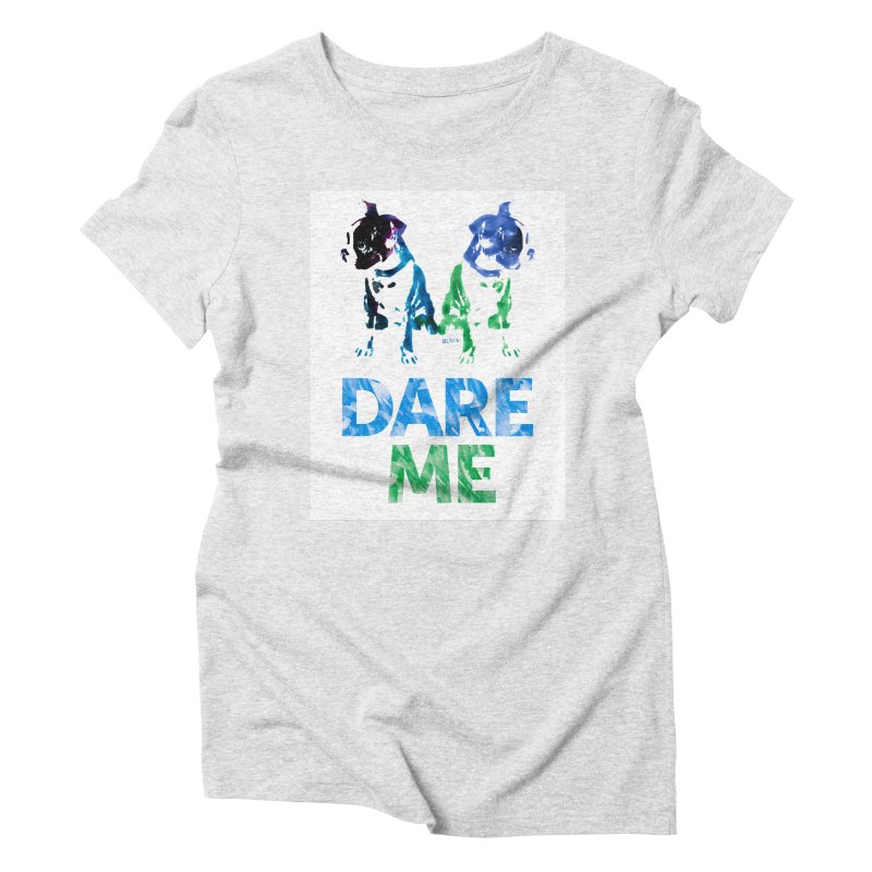 Double Dog Dare Me in Women's Triblend T-Shirt Heather White by Cliff Blank + DOGMA Portraits