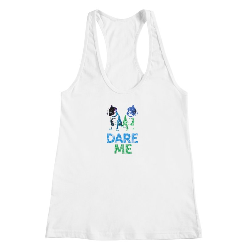 Double Dog Dare Me Women's Racerback Tank by Cliff Blank + DOGMA Portraits