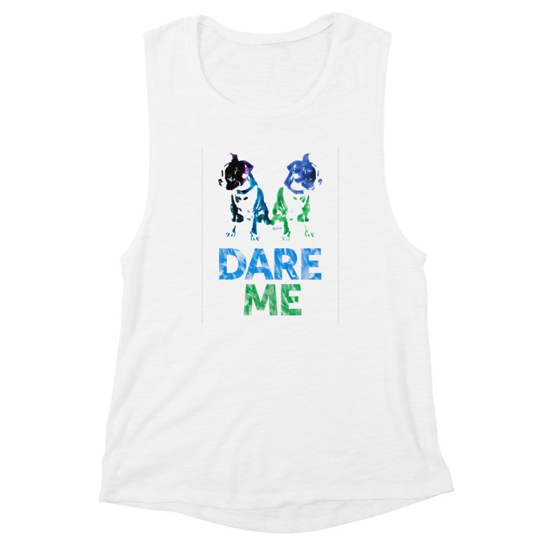Double Dog Dare Me Women's Tank by Cliff Blank + DOGMA Portraits