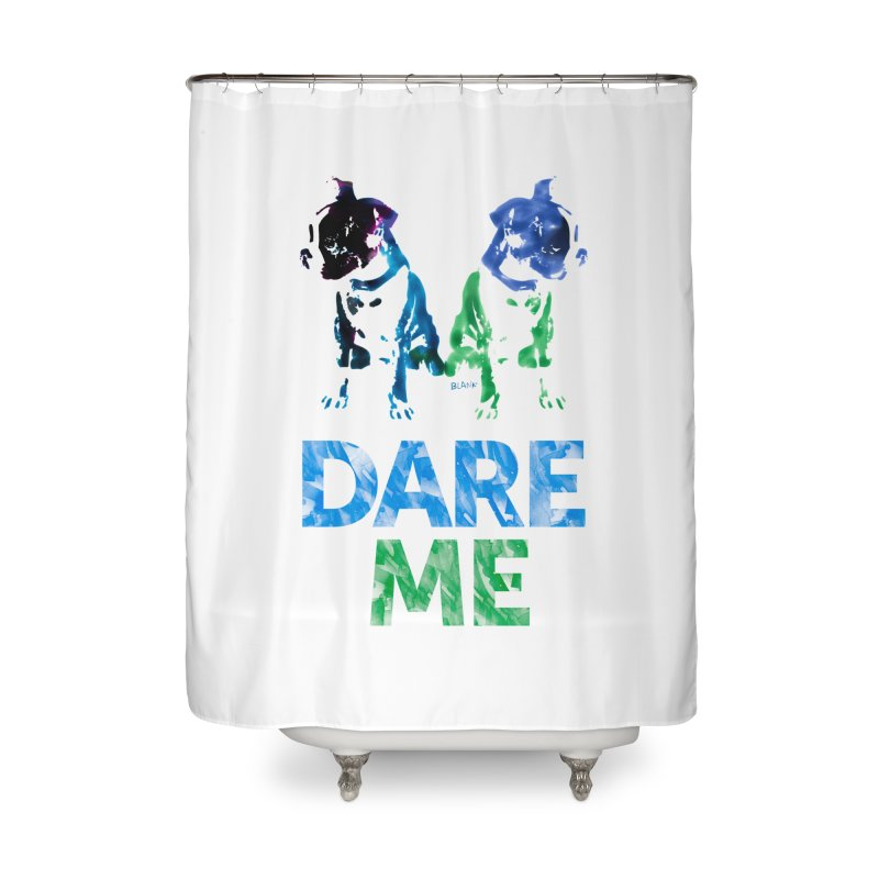 Double Dog Dare Me Home Shower Curtain by Cliff Blank + DOGMA Portraits