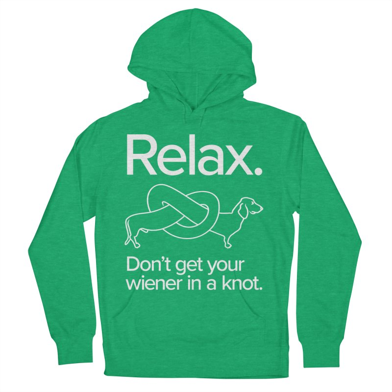 Relax. Don't get your wiener in a knot. (light design) Women's French Terry Pullover Hoody by Cliff Blank + DOGMA Portraits