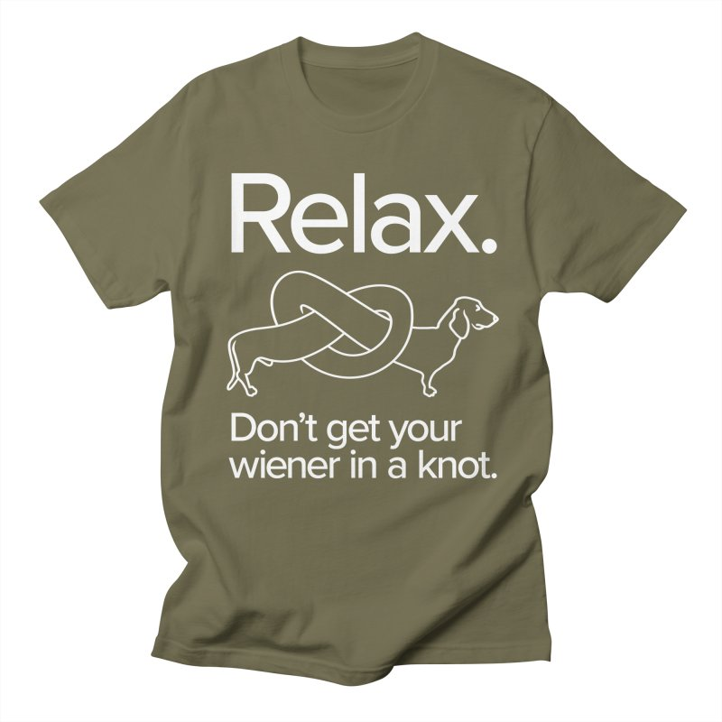Relax. Don't get your wiener in a knot. (light design) Women's Unisex T-Shirt by Cliff Blank + DOGMA Portraits