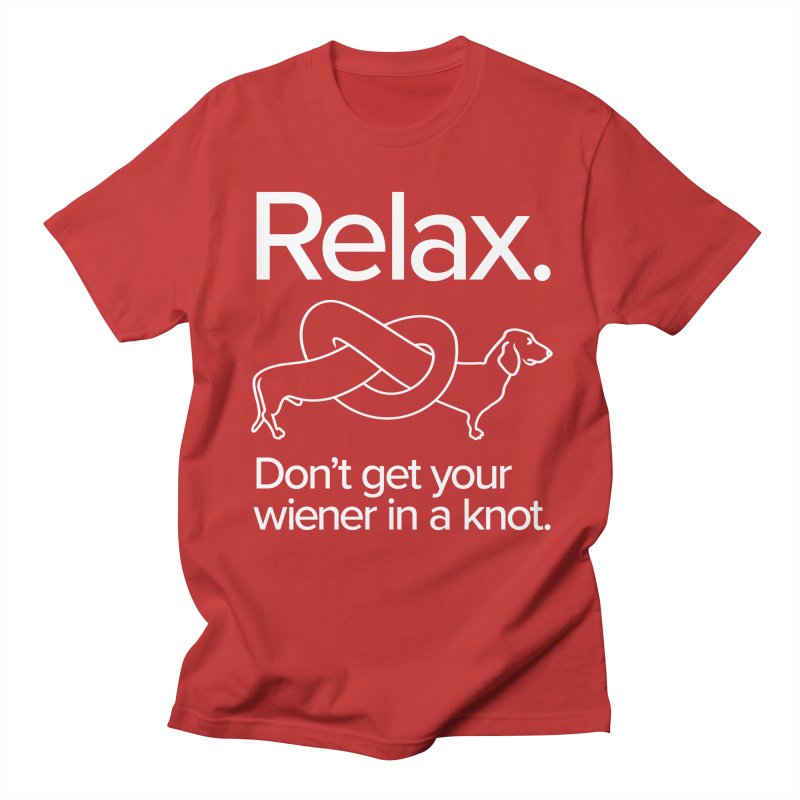 Relax. Don't get your wiener in a knot. (light design) Men's T-Shirt by Cliff Blank + DOGMA Portraits