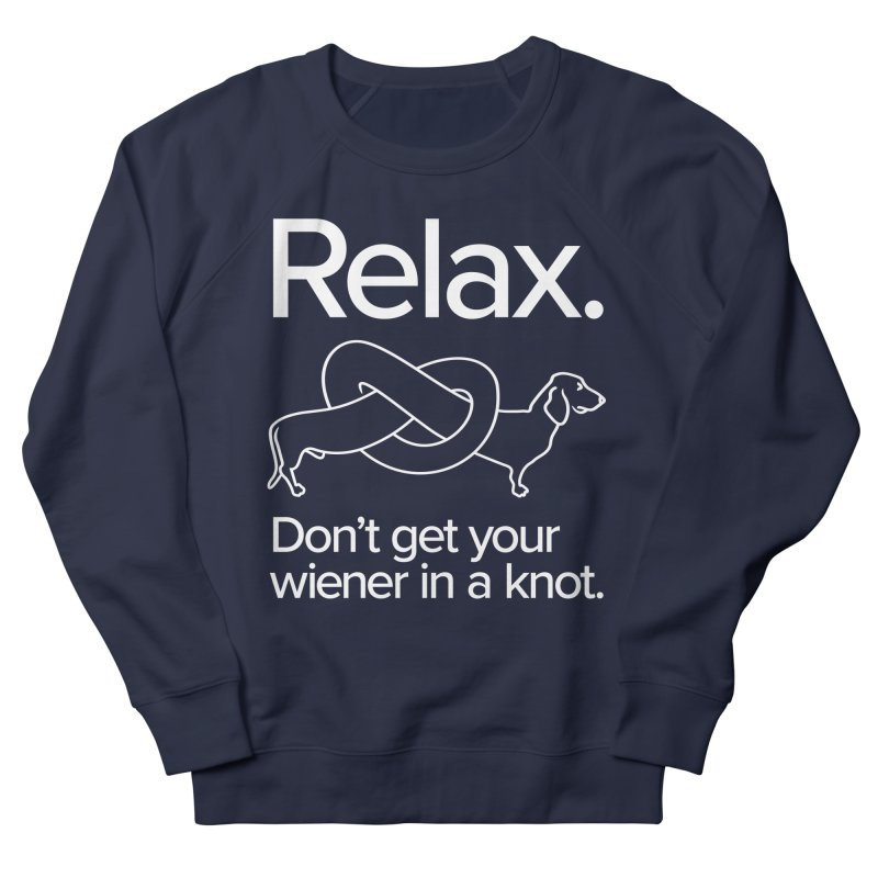 Relax. Don't get your wiener in a knot. (light design) Men's French Terry Sweatshirt by Cliff Blank + DOGMA Portraits