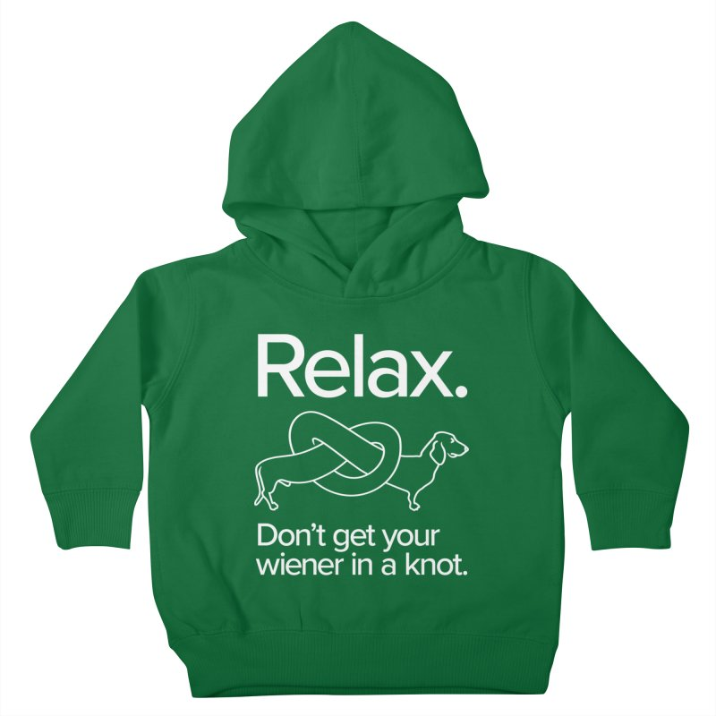 Relax. Don't get your wiener in a knot. (light design) Kids Toddler Pullover Hoody by Cliff Blank + DOGMA Portraits