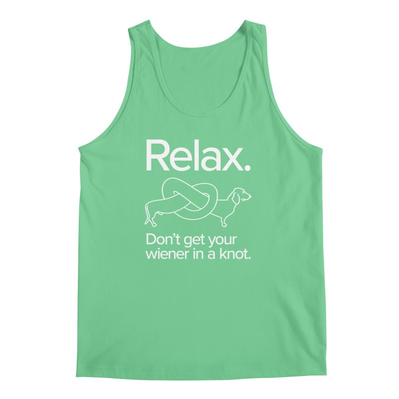 Relax. Don't get your wiener in a knot. (light design) Men's Tank by Cliff Blank + DOGMA Portraits