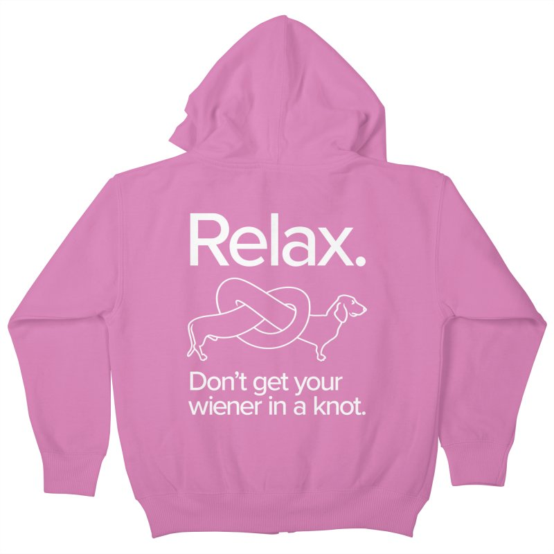Relax. Don't get your wiener in a knot. (light design) Kids Zip-Up Hoody by Cliff Blank + DOGMA Portraits