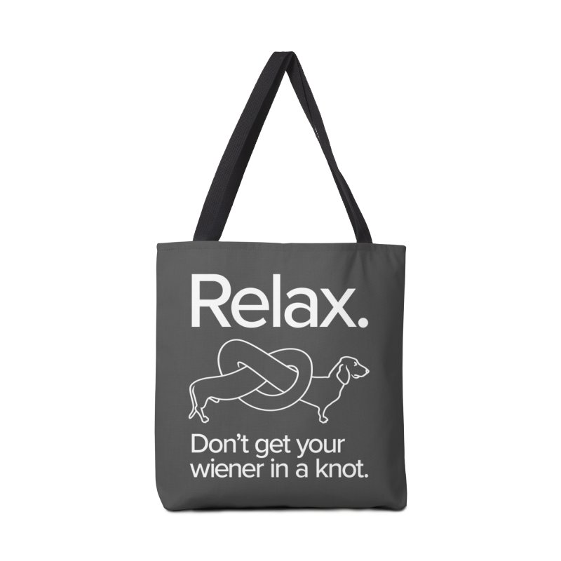 Relax. Don't get your wiener in a knot. (light design) Accessories Bag by Cliff Blank + DOGMA Portraits