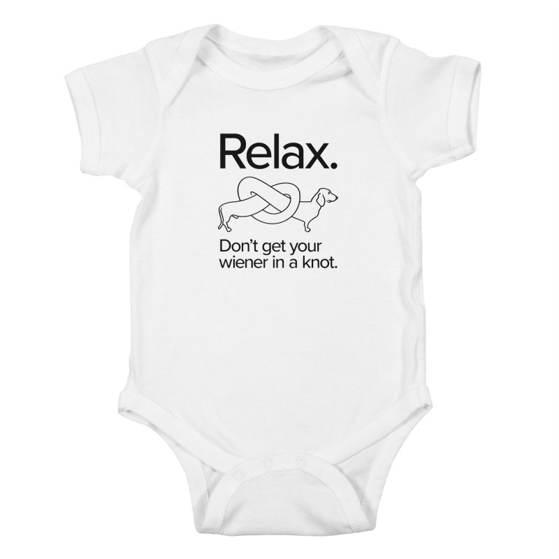 Relax. Don't get your wiener in a knot. (dark design) Kids Baby Bodysuit by Cliff Blank + DOGMA Portraits