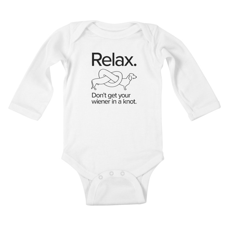 Relax. Don't get your wiener in a knot. (dark design) Kids Baby Longsleeve Bodysuit by Cliff Blank + DOGMA Portraits