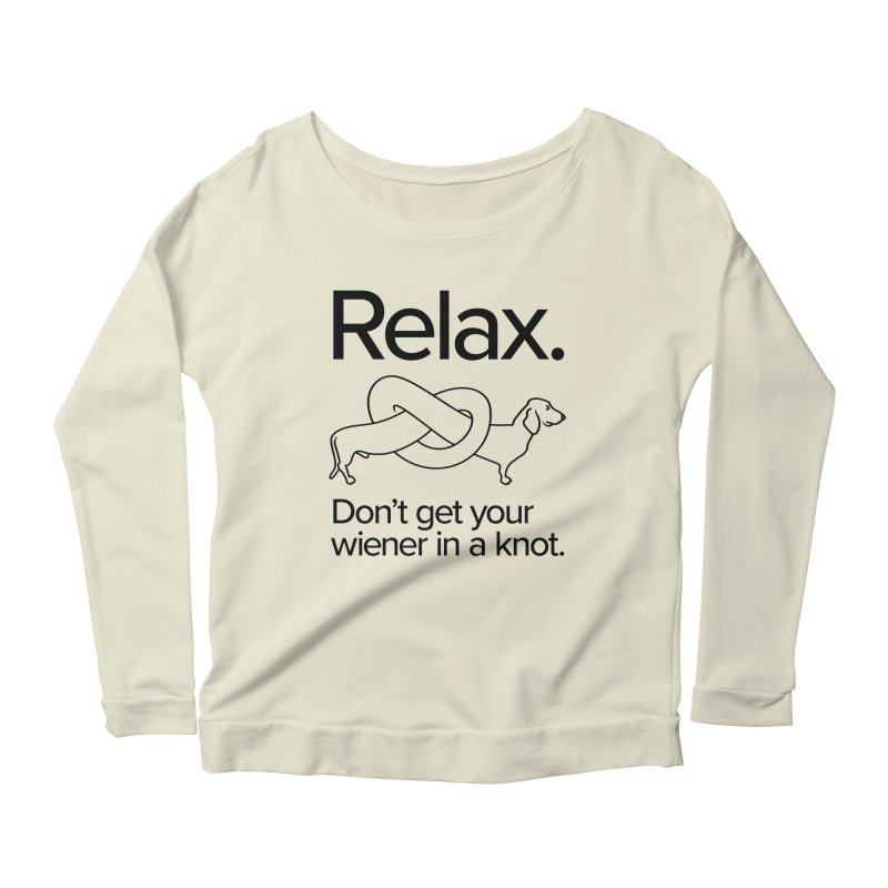 Relax. Don't get your wiener in a knot. (dark design) Women's Longsleeve Scoopneck  by Cliff Blank + DOGMA Portraits