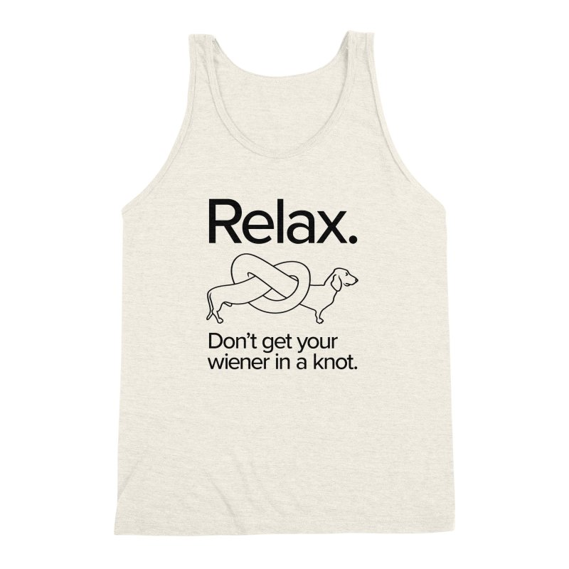 Relax. Don't get your wiener in a knot. (dark design) Men's Triblend Tank by Cliff Blank + DOGMA Portraits