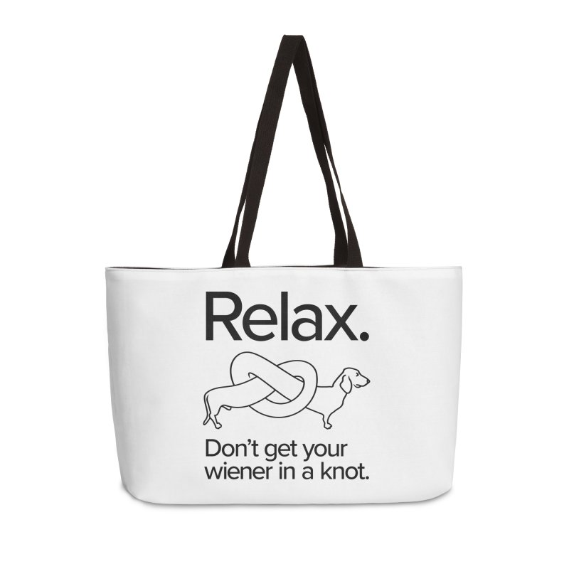 Relax. Don't get your wiener in a knot. (dark design) Accessories Weekender Bag Bag by Cliff Blank + DOGMA Portraits
