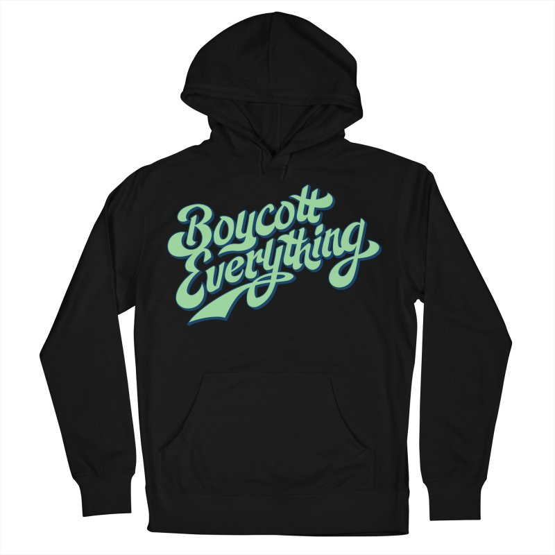Boycott Everything Women's French Terry Pullover Hoody by Blasto's Artist Shop