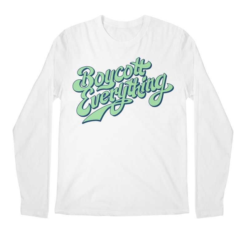 Boycott Everything Men's Regular Longsleeve T-Shirt by Blasto's Artist Shop