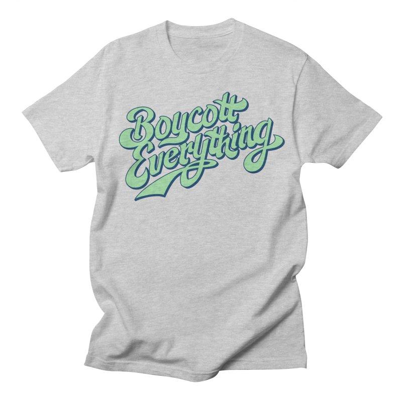 Boycott Everything Men's Regular T-Shirt by Blasto's Artist Shop
