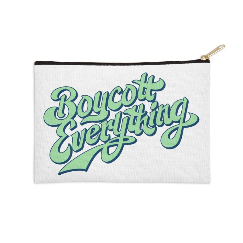 Boycott Everything Accessories Zip Pouch by Blasto's Artist Shop