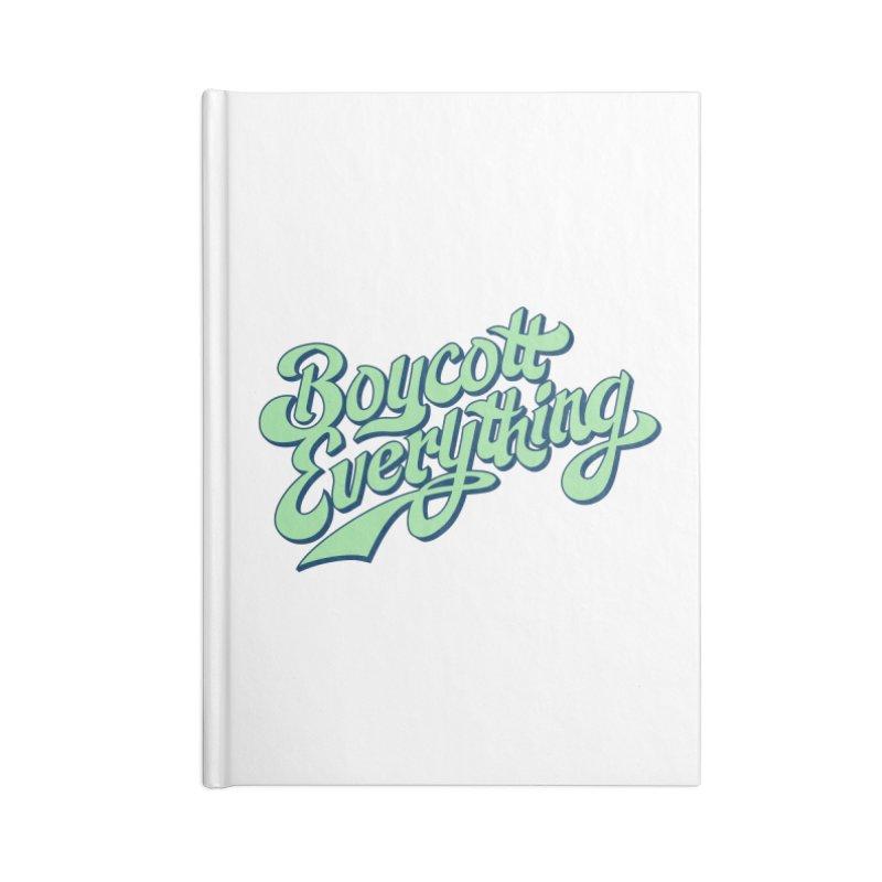 Boycott Everything Accessories Notebook by Blasto's Artist Shop