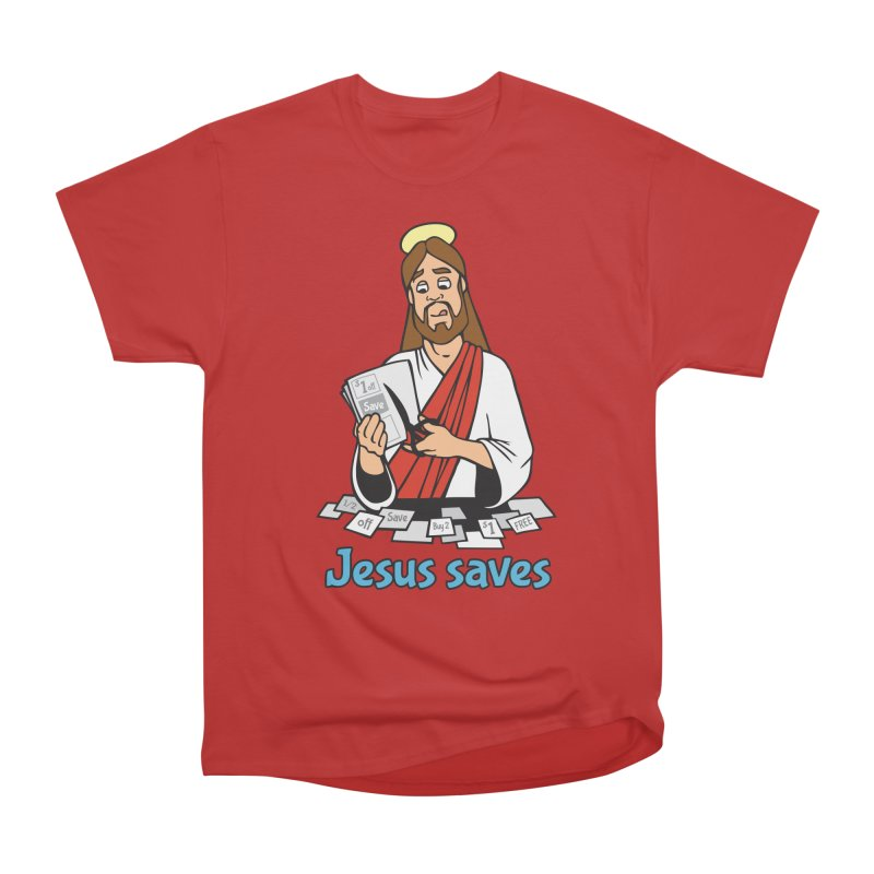 Jesus saves Women's Heavyweight Unisex T-Shirt by Blasto's Artist Shop