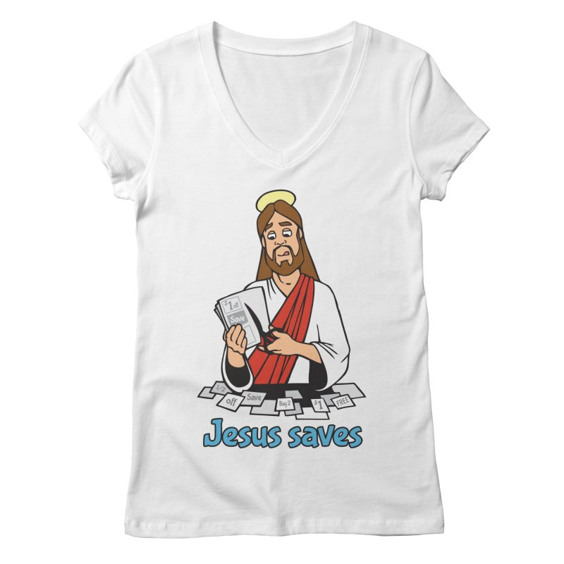 Jesus saves Women's Regular V-Neck by Blasto's Artist Shop