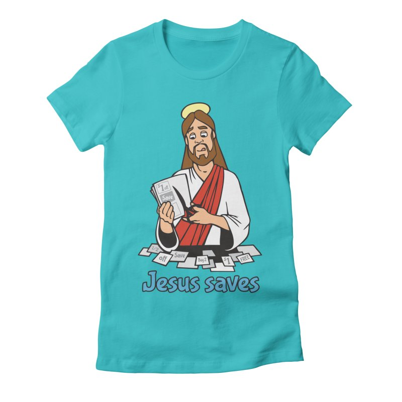 Jesus saves Women's Fitted T-Shirt by Blasto's Artist Shop