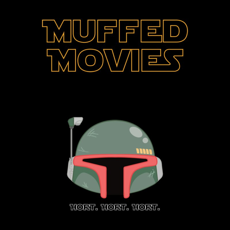 Muffed Movies: Horts, don't it? None  by Blastropodcast's Shop
