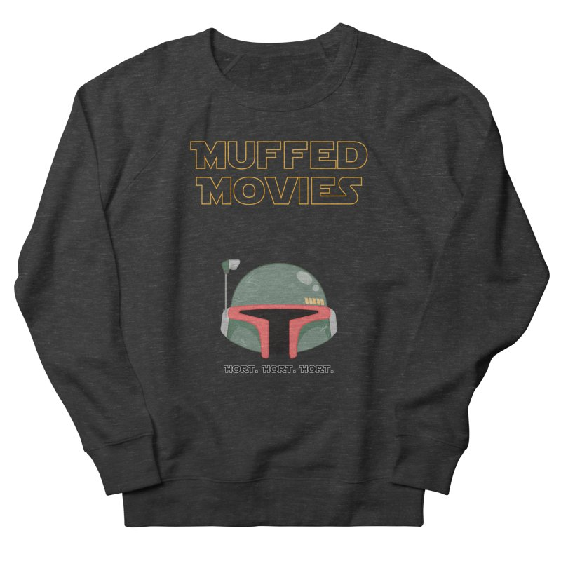Muffed Movies: Horts, don't it? Women's French Terry Sweatshirt by Blastropodcast's Shop