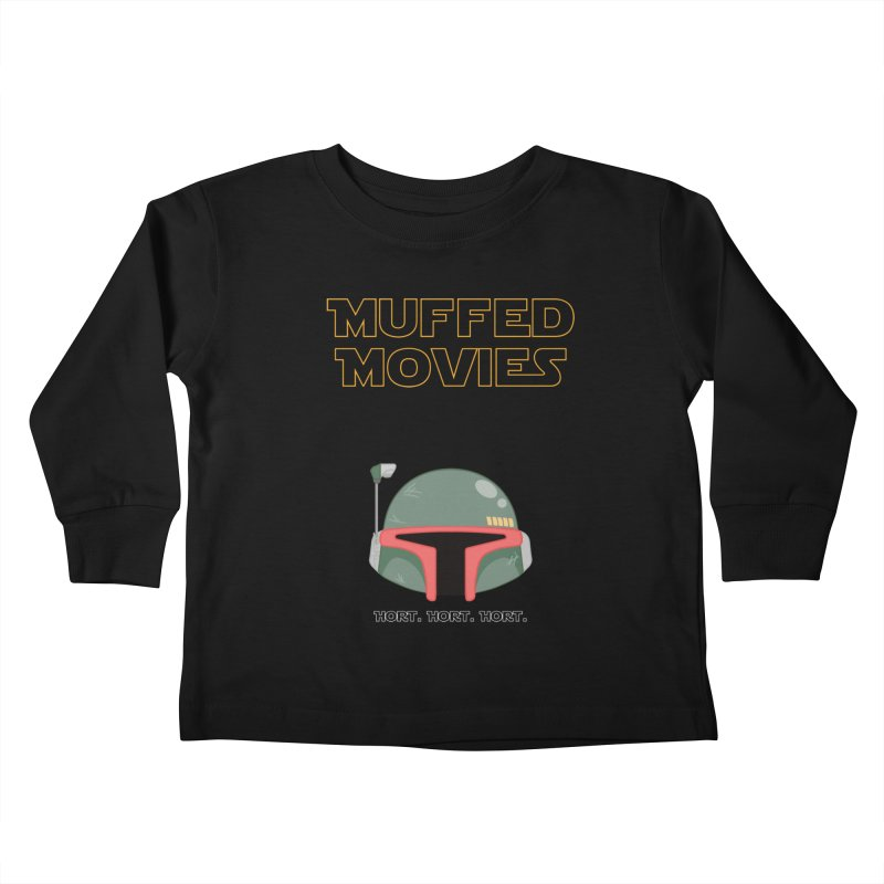 Muffed Movies: Horts, don't it? Kids Toddler Longsleeve T-Shirt by Blastropodcast's Shop