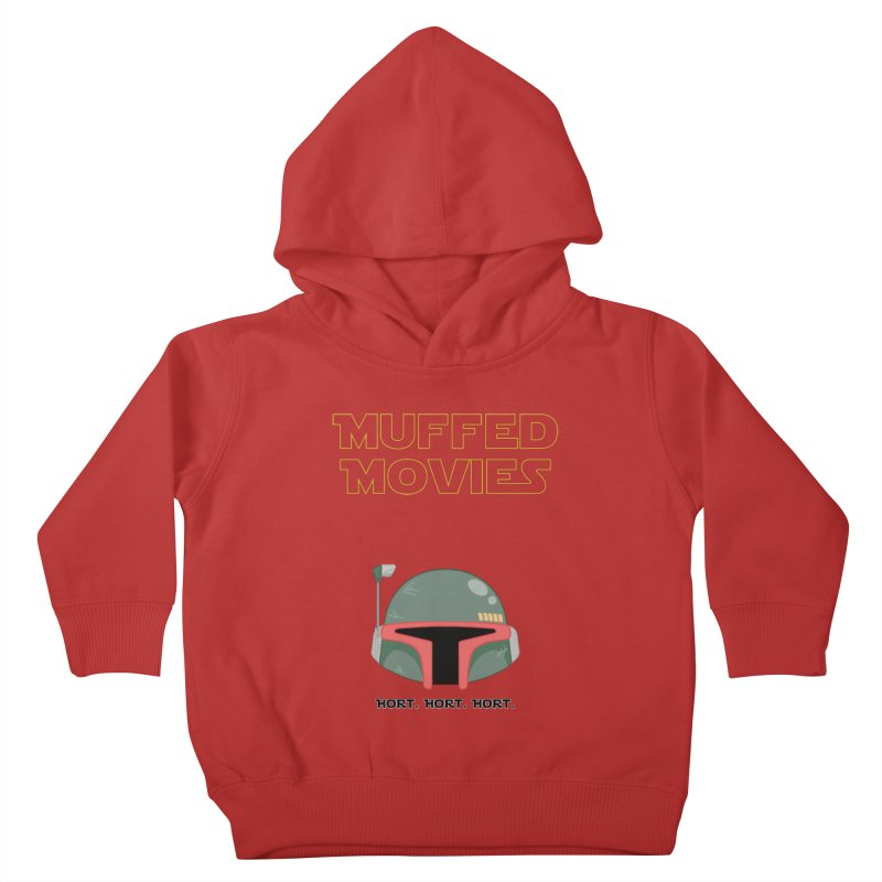 Muffed Movies: Horts, don't it? Kids Toddler Pullover Hoody by Blastropodcast's Shop
