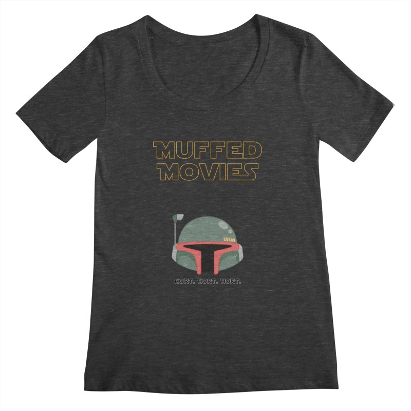 Muffed Movies: Horts, don't it? Women's Scoopneck by Blastropodcast's Shop