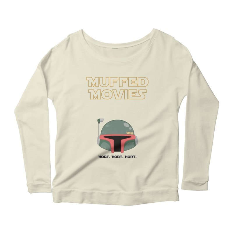 Muffed Movies: Horts, don't it? Women's Longsleeve Scoopneck  by Blastropodcast's Shop